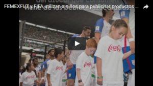 FIFA y Femexfut utilizan a niños para publicitar productos que dañan su salud