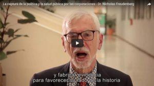 La captura de la política y la salud pública por las corporaciones - Dr. Nicholas Freudenberg