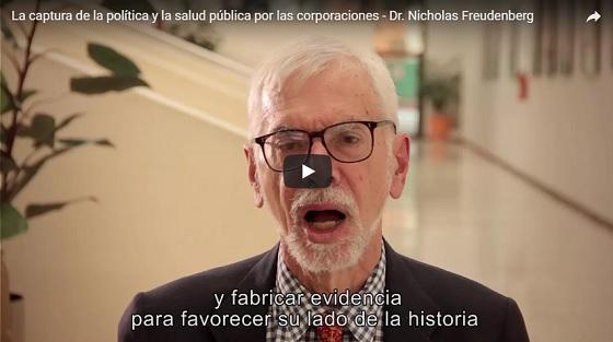 La captura de la política y la salud pública por las corporaciones – Dr. Nicholas Freudenberg