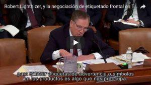 Robert Lighthizer y la negociación de etiquetado frontal en TLCAN