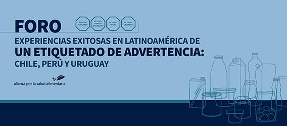 Ilustración con la leyenda foro Experiencias exitosas en Latinoamérica de un etiquetado de advertencia: Chile, Perú y Uruguay