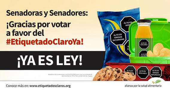 Banner senadoras y senadores: gracias por votar a favor del #EtiquetadoClaroYa! ¡Ya es Ley!