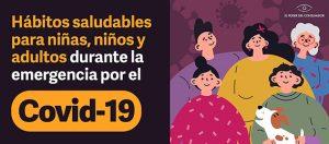 Banner con la leyenda Hábitos saludables para niñas, niños y adultos durante la emergencia por Covid-19