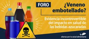 Banner del Foro ¿Veneno embotellado?: Evidencia incontrovertible del impacto en salud de las bebidas azucaradas
