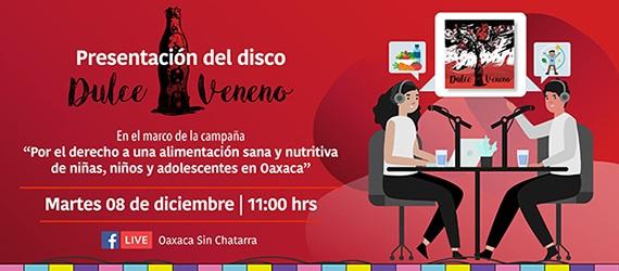 """Presentan disco 'Dulce veneno' en el marco de la campaña """"Por el derecho a una alimentación sana y nutritiva de niñas, niños y adolescentes en Oaxaca"""""""