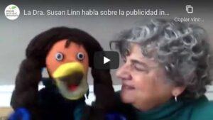 Portada del video La doctora Susan Linn habla sobre la publicidad infantil y cómo captura y daña la infancia