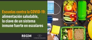 Banner con la leyenda Escuelas contra COVID-19: alimentación saludable, la clave de un sistema inmune fuerte en escolares