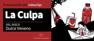 Banner de la presentación del video de la rola La Culpa del disco Dulce Veneno